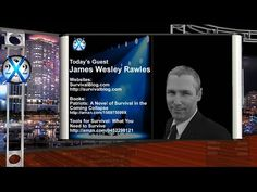 The Economic Collapse Will Bring Starvation And Most Will Not Survive: James Wesley Rawles - YouTube