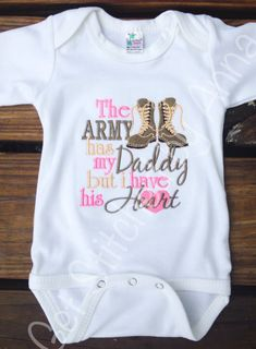 The Army has my Daddy but I have his heart  by GetStitchedByAnna, $20.00