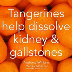 Tangerines help dissolve kidney and gallstones