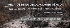 RELATOS DE LA DESOLACION EN MEXICO, GALERIA ARTE X ARTE Movie Posters, Photography Courses, Exhibitions, Artists, Film Poster, Film Posters