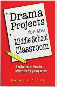 Middle School Art Projects | Drama Projects for the Middle School Classroom