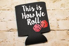 This is How we Roll - Vegas Bachelorette - Casino Party - Can Koozie - Engagement Party - Bachelorette Party - Bridal shower by BurlapPaperSack on Etsy