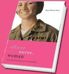 Book about nursing in the Viet Nam War: http://www.officernursewoman.com/