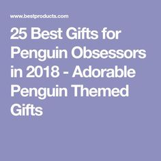 25 Best Gifts for Penguin Obsessors in 2018 - Adorable Penguin Themed Gifts