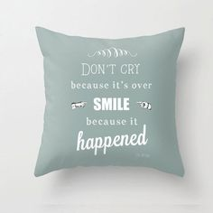 Dr Seuss quote pillow/cushion - Don't cry because it's over, smile because it happened. - Dickens ink. £35