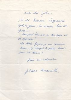 ANOUILH JEAN: (1910-1987) French Dramatist. A.L.S., Jean Anouilh, one page, 4to, n.p., n.d., to John, in French. Anouilh sends thanks to his correspondent, stating, in full, 'I was glad to learn that, so young, you liked my pieces. But maybe it is your dad and your mother? I have to thank everyone, including the little sister for her drawing!'