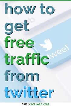 Get FREE traffic to your new blog from Twitter! Find out how to get free traffic with my Twitter marketing guide. #twitter #twittermarketing #retweets #edwindollars