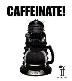 Dalek coffee maker - I'd buy that!!
