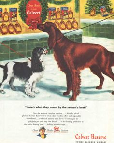 Vintage 1947 Calvert Reserve Whiskey print ad Irish Setter dog & Springer Spaniel winter holidays