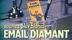 1986 - Commercial - Email Diamant - Souriez plus blanc!
