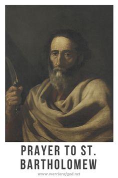 Prayer to St. Bartholomew - Warrior of God Saints, Prayers, Prayer, Beans