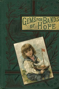 Gems for Bands of Hope edited by Miss L. Penney 1888. New York (Children's Literature)