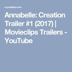 Annabelle: Creation Trailer #1 (2017) | Movieclips Trailers - YouTube