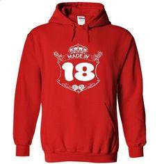 Made in 18 - Hoodie, t shirt, hoodies, t shirts - #tee pee #sweatshirt cutting. GET YOURS => https://www.sunfrog.com/Names/Made-in-18--Hoodie-t-shirt-hoodies-t-shirts-2753-Red-22740945-Hoodie.html?68278
