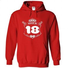 Made in 18 - Hoodie, t shirt, hoodies, t shirts - #tee pee #sweatshirt cutting. GET YOURS => https://www.sunfrog.com/Names/Made-in-18--Hoodie-t-shirt-hoodies-t-shirts-2753-Red-22740945-Hoodie.html?68278