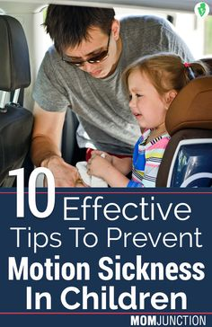 10 Effective Tips To Prevent Motion Sickness In Children: Children under the age of two do not get this problem, but it is most common between 3 to 12 yrs kids.Here are few tips for you to prevent your baby from suffering motion sickness.