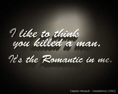I can't believe I found this-- My favorite movie quote ever! I love Casablanca!