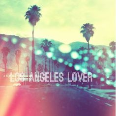 I am so a Los Angeles Lover!