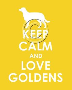 Keep Calm and Love Goldens archival Print 11x14 by TheLobsterPot, $19.99