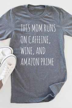 This Mom Runs on Caffeine, Wine, & Amazon Prime shirts! We can also make this into a Dad shirt. These are made with HEAT PRESSED vinyl--great quality!  **Important information for ordering!! 1. Select your Style. Make your selection for short-sleeved or long-sleeved shirt (solid color), regular or supreme colored raglan (baseball style with solid center and colored sleeves), or decal only.  2. Select your size.  3. In Notes to Seller, give us the following information: -If you want the co...