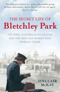 The Secret Life of Bletchley Park: The History of the Wartime Cod. 9781845136338