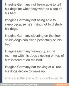 ((See, Germany is just a giant, fluffy, pillow of a pushover for his dogs.)) (((Oh my gosh.)))