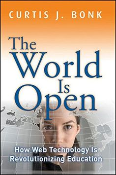 The World Is Open: How Web Technology Is Revolutionizing ...