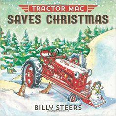 Tractor Mac Saves Christmas: Billy Steers: 9780374301125: Amazon.com: Books