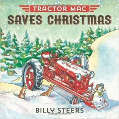 Tractor Mac Saves Christmas: Billy Steers: 9780374301125: Amazon.com: Books