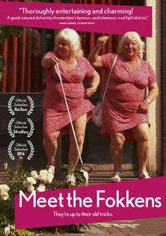 "Meet the Fokkens (Ouwehoeren) -- ""Identical twins Louise and Martine Fokkens discuss their lives as prostitutes in Amsterdams Red Light District for more than 50 years, offering up racy stories of improbable clients, the prostitute trade union they established and much more."""