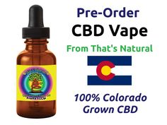 Pre-Order CBD Vape from That's Natural! No solvents or fillers, 100mg of vape with 3 different flavors!