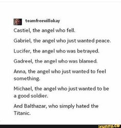 Lucifer was so not betrayed<< what do you call what happened then? Supernatural Angels, Supernatural Memes, Balthazar Supernatural, Castiel Angel, Sam Winchester, Jensen Ackles, Superwholock, Best Shows Ever, Betrayal