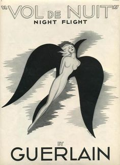 chemin-de-femme-fatale: In 1933, Jacques Guerlain created 'Vol de Nuit' as a tribute to his friend St. Exupéry, the poet and aviator.