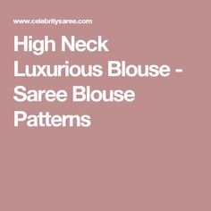 High Neck Luxurious Blouse - Saree Blouse Patterns