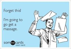 """Free and Funny Workplace Ecard: Welp, looks like it's """"fuck this shit"""" o'clock! Create and send your own custom Workplace ecard. Massage Funny, Funny Massage Quotes, Insurance Humor, Insurance Companies, Massage Marketing, Therapy Quotes, Getting A Massage, Massage Benefits, E Cards"""