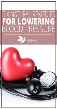 6 Natural Remedies for Lowering Blood Pressure Fast - All Natural Home and Beauty