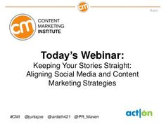 Keeping Your Stories Straight: Aligning Social Media and Conent Marketing Strategies by Act-On Software, via Slideshare
