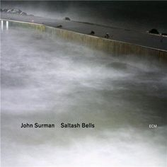 John Surman - 2012 - Saltash Bells