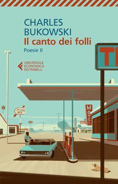 """Charles Bukowski • """"Il canto dei folli"""" Feltrinelli editorebook cover"""