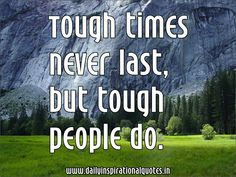 No matter what your going through.. YOU are tougher than your circumstances!!