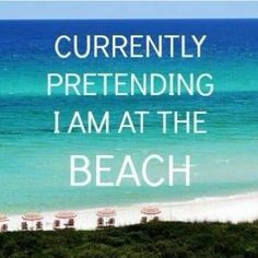 Yes. Salty air, warm sand, and lapping waves. I'm all there