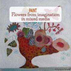 paint flowers from imagination in mixed media