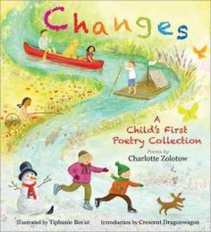 First comes spring with birds building nests...  Summer with its abundance of roses...   Fall with crisp falling leaves...  and winter with bright brushes of snow.   As the seasons change, there is new beauty waiting to be discovered. Charlotte Zolotow's classic poems paired with Tiphanie Beeke's lovely illustrations make for a perfect poetry collection for every child.