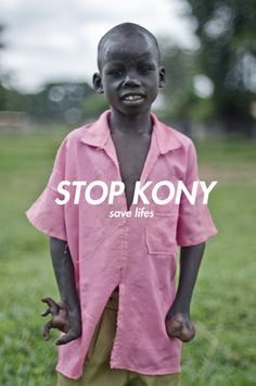 Invisible Children - making them visible for the world to see what Joseph Kony is doing so we can stop and arrest him.