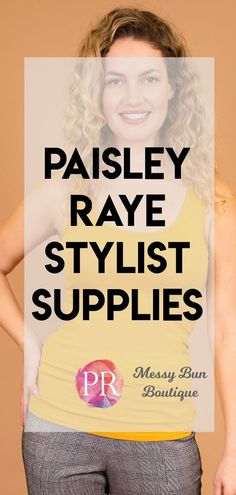 Paisley Raye Stylist Supplies - Direct Sales and Home Based Business Entrepreneurs Member Article By ❤️ Laura Epstein ❤️