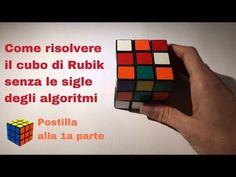 Come risolvere il cubo di Rubik senza le sigle degli algoritmi - postilla alla 1a parte - YouTube