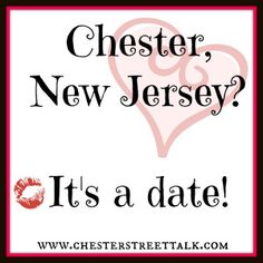 10 Reasons Why You Need to Bring Your Date to Chester, NJ