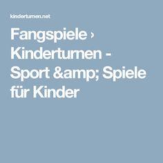 Fangspiele › Kinderturnen - Sport & Spiele für Kinder