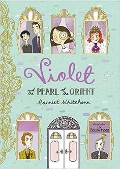 Violet and the Pearl of the Orient by Harriet Whitehorn