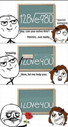"Nerdy love. Except I would  do this. Stare at the board. stare at boy. Stare at board, ""Why do you want me to solve this, I hate math, worst date ever."""